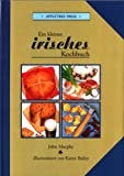 Kleines Irisches Kochbuch (International little cookbooks) (German Edition) (0862812372) by Murphy, John