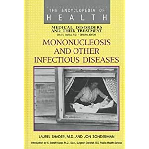 Mononucleosis and Other Infectious Diseases (Encyclopedia of Health)