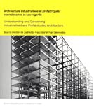Franz Graf Architecture industrialisée et préfabriquée : Connaissance et sauvegarde