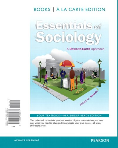Essentials of Sociology: A Down-to-Earth Approach, Books a la carte edition (10th Edition)