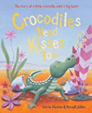 img - for Crocodiles Need Kisses Too book / textbook / text book