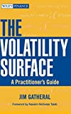 The Volatility Surface: A Practitioners Guide