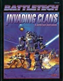 Invading Clans: A Battletech Sourcebook (1555602517) by FASA Corporation