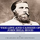 Reckless Bravery: The Life and Career of John Bell Hood Hörbuch von  Charles River Editors Gesprochen von: Scott Clem