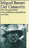 Der Cimarrón: Die Lebensgeschichte eines entflohenen Negersklaven aus Cuba, von ihm selbst erzählt (suhrkamp taschenbuch)