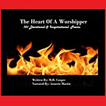 The Heart of a Worshipper: 101 Devotional & Inspirational Poems (       UNABRIDGED) by M R Cooper Narrated by Annette Martin