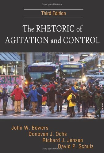 The Rhetoric of Agitation and Control by John W. Bowers, Donovan J. Ochs, Richard J. Jensen, David P. (2009) Paperback PDF