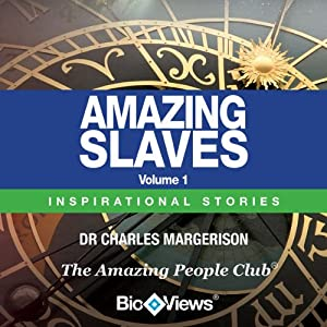 Amazing Slaves - Volume 1: Inspirational Stories | [Charles Margerison]