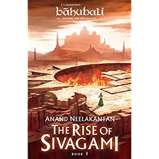 The Rise of Sivagami: Book 1 of Baahubali - Before the Beginning15 March 2017 by Anand Neelakantan