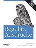 img - for Regul??re Ausdr??cke by Jeffrey E. F. Friedl (2013-12-06) book / textbook / text book