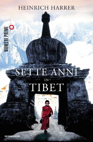 Heinrich Harrer - Sette anni in Tibet