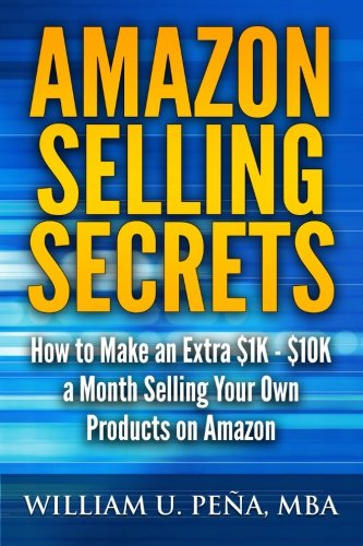 amazon-selling-secrets-how-to-make-an-extra-1k-10k-a-month-selling-your-own-products-on-amazon
