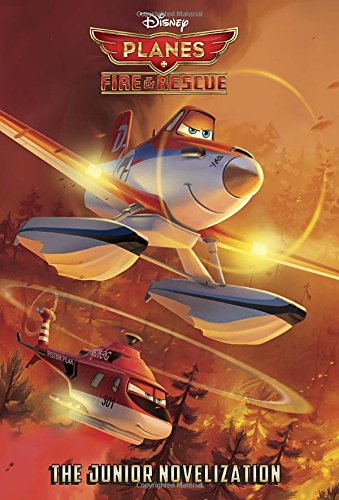 Planes: Fire & Rescue The Junior Novelization  (Disney Planes: Fire & Rescue) Suzanne Francis Golden/Disney