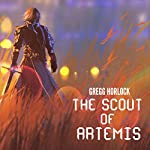 The Scout of Artemis: LitRPG Series, Press X to Loot, Book 1 | Gregg Horlock