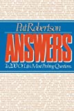 Answers to 200 of Life's Most Probing Questions (0785296964) by Robertson, Pat