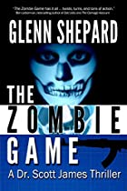 The Zombie Game (a Dr. Scott James Thriller Book 2)