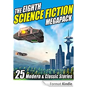 The Eighth Science Fiction Megapack: 25 Modern and Classic Stories