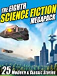 The Eighth Science Fiction Megapack:...
