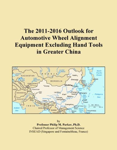 The 2011-2016 Outlook for Automotive Wheel Alignment Equipment Excluding Hand Tools in Greater China