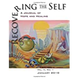 Recovering The Self: A Journal of Hope and Healing (Vol. II, No.1) ~ Victor R. Volkman