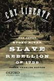 "Peter Hoffer, ""Cry Liberty: The Great Stono River Slave Rebellion of 1739"" (Oxford, 2010)"