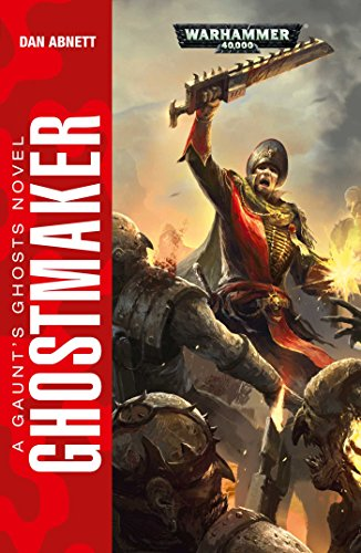 Ghostmaker (Gaunt's Ghosts), by Dan Abnett