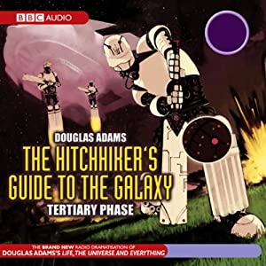 The Hitchhiker's Guide to the Galaxy, The Tertiary Phase (Dramatized) Performance