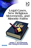 Legal Cases, New Religious Movements, and Minority Faiths (Ashgate Inform Series on Minority Religions and Spiritual Movements)