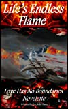 img - for Life's Endless Flame (Love Has No Boundaries) book / textbook / text book