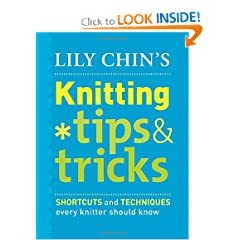 Lily Chin's Knitting Tips & Tricks: Shortcuts and Techniques Every Knitter Should Know (Hardcover)