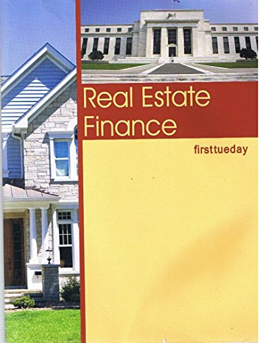 First Tuesday Real Estate Finance, 6th Edition