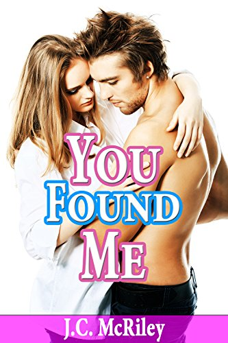 J.C. McRiley - You Found Me: (Betrayal, Lost, Love, Happy Ending) (Steamy Hot Family Taboo Collection)