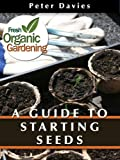 A Guide to Starting Seeds (English Edition)