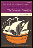 img - for The Dawn of a New Era, 1250-1453 (The Rise of Modern Europe Series, Volume I) book / textbook / text book