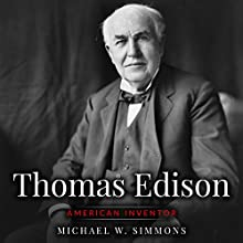 Thomas Edison: American Inventor Audiobook by Michael W. Simmons Narrated by Alan Munro