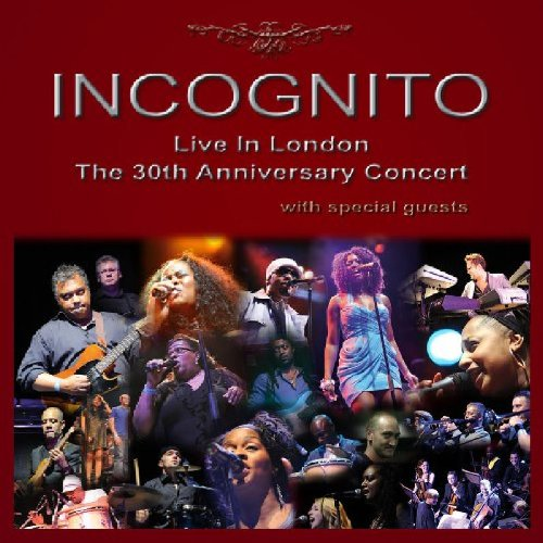 Incognito - Live In London - The 30th Anniversary Concert - Zortam Music