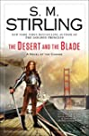 The Desert and the Blade: A Novel of...