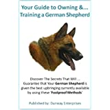 Training Your German Shepherd [DOG] Great Companion & Useful Workers. ~ Ken Dunn