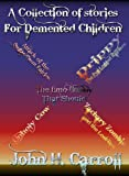 A Collection of Stories for Demented Children