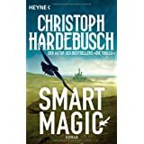 "Smart Magic: Romanvon ""Christoph Hardebusch"""