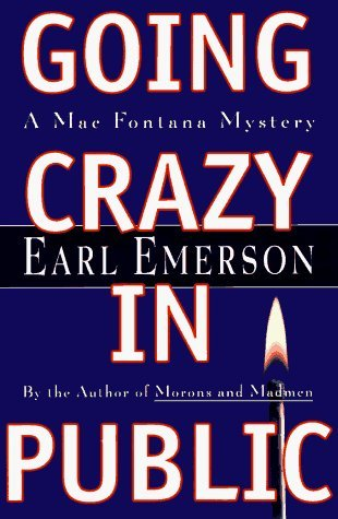Going Crazy in Public: A Mac Fontana Mystery by Earl W. Emerson (1996-06-01)