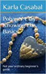 Polymer Clay: Knowing The Basics (Eng...