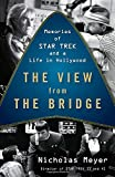 img - for The View from the Bridge: Memories of Star Trek and a Life in Hollywood book / textbook / text book