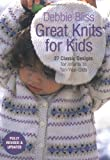 Great Knits for Kids: 27 Classic Designs for Infants to Ten-year Olds