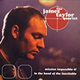 The James Taylor Quartet Mission Impossible & In The Hand Of The Inevitable