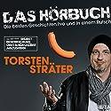 Das Hörbuch - Live: Selbstbeherrschung umständehalber abzugeben Hörspiel von Torsten Sträter Gesprochen von: Torsten Sträter