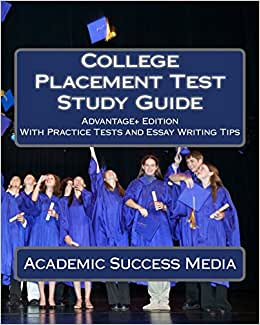 College Placement Test Study Guide: Advantage+ Edition ...