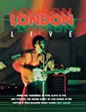 London Live: From the Yardbirds to Pink Floyd to the Sex Pistols : The Inside Story of Live Bands in the Capital's Trail-Blazing Music Clubs