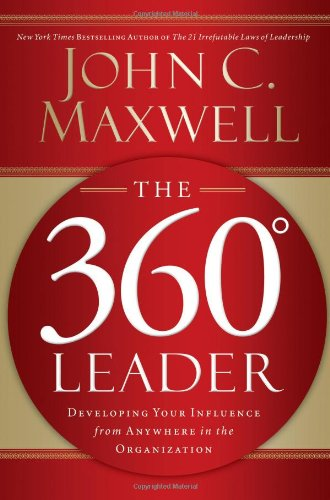 The 360 Degree Leader: Developing Your Influence from...