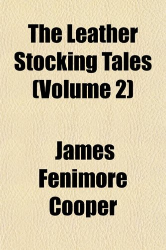 The Leather Stocking Tales (Volume 2)